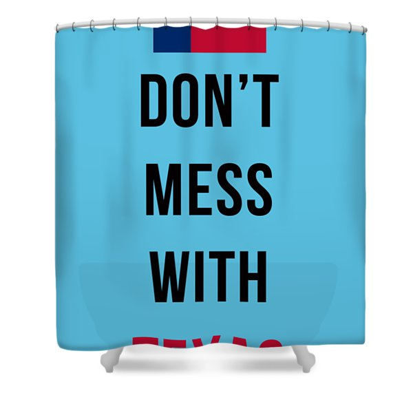 Don't Mess With Texas Tee Blue Shower Curtain