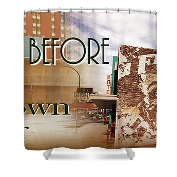 Downtown Before And Downtown After Shower Curtain
