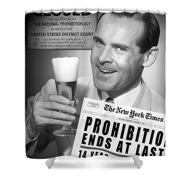 Drink Beer - Prohibition's Over Shower Curtain