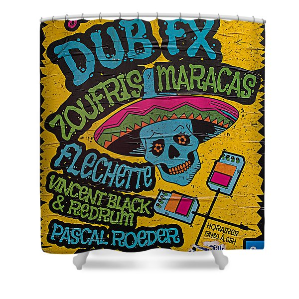 Dub Fx And Zoufris Maracas Poster Shower Curtain