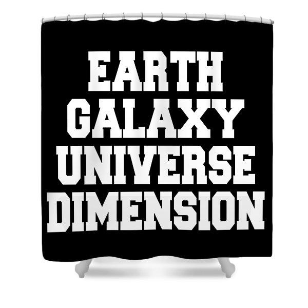 Earth Galaxy Universe Dimension Shower Curtain