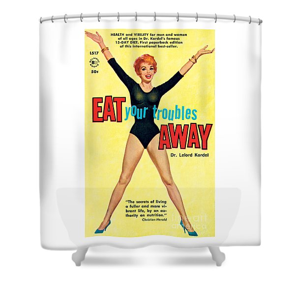 Eat Your Troubles Away Shower Curtain