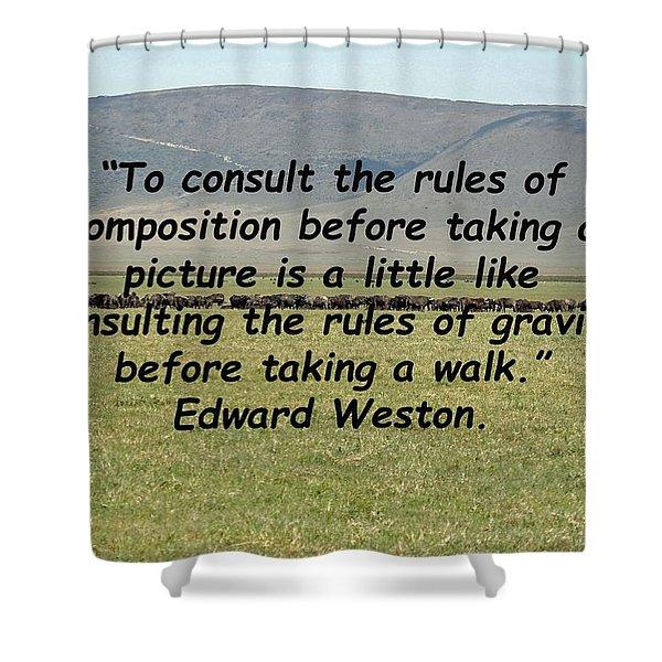 Edward Weston Quote Shower Curtain