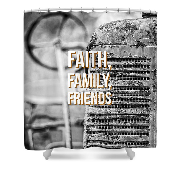 Faith Family Friends Shower Curtain