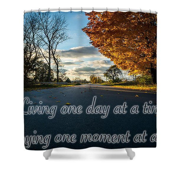 Shower Curtain featuring the photograph Fall Day With Saying by Lester Plank