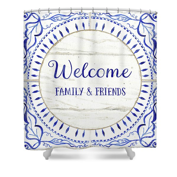 Farmhouse Blue And White Tile 6 - Welcome Family And Friends Shower Curtain