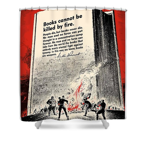 Fdr Quote On Book Burning  Shower Curtain