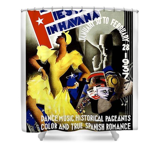 February Fiestas In Havana - Woman Dancing At Carnaval - Retro Travel Poster - Vintage Poster Shower Curtain