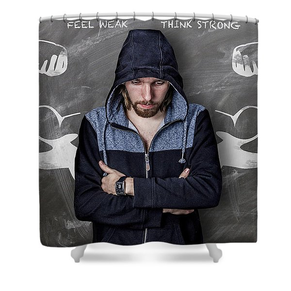 Feel Weak Think Strong Shower Curtain