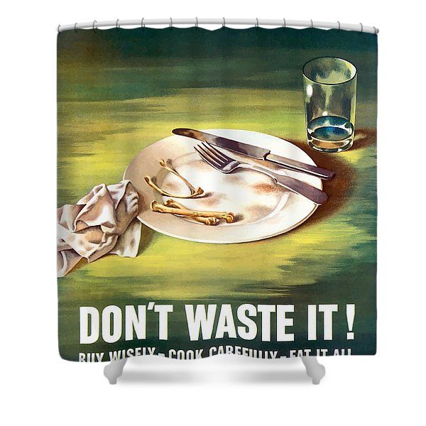 Food Is A Weapon -- Ww2 Propaganda Shower Curtain
