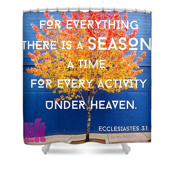 For Everything There Is A Season, A Shower Curtain