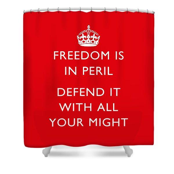 Freedom Is In Peril -- Ww2 Propaganda  Shower Curtain