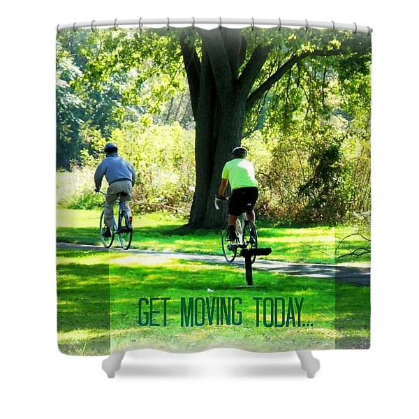 Get Moving Inspirational Shower Curtain