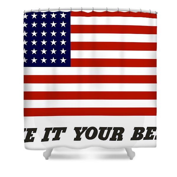 Give It Your Best American Flag Shower Curtain
