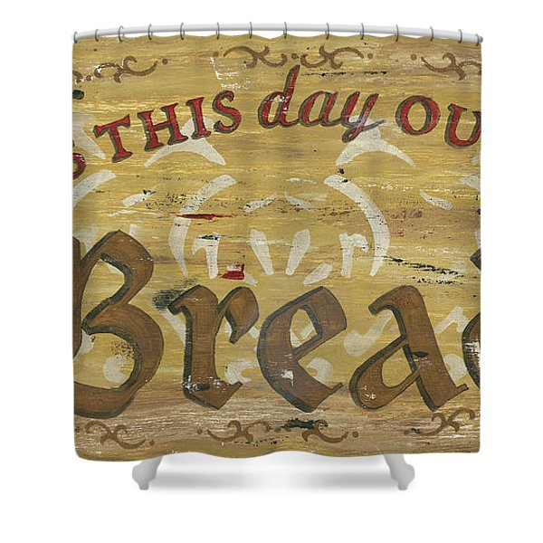 Give Us This Day Our Daily Bread Shower Curtain