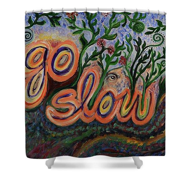 Go Slow Shower Curtain