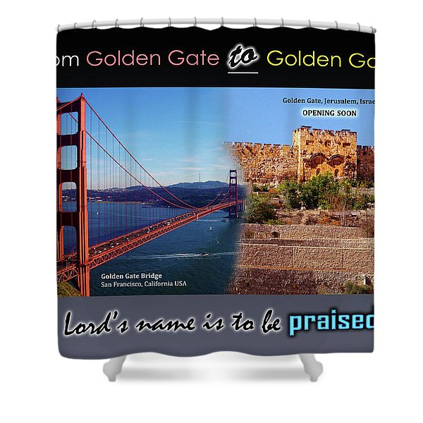 Golden Gate To Golden Gate Shower Curtain