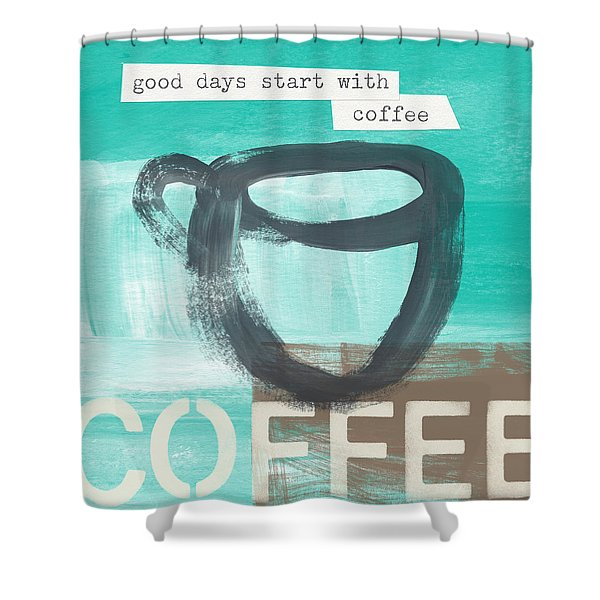 Good Days Start With Coffee In Blue- Art By Linda Woods Shower Curtain