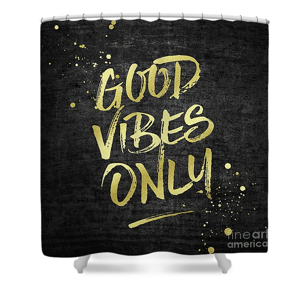 Good Vibes Only Gold Glitter Rough Black Grunge Shower Curtain