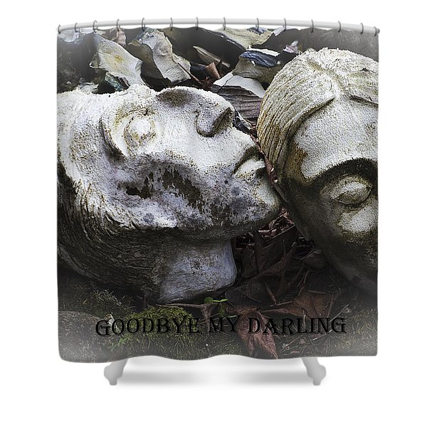 Goodbye My Darling Text Shower Curtain