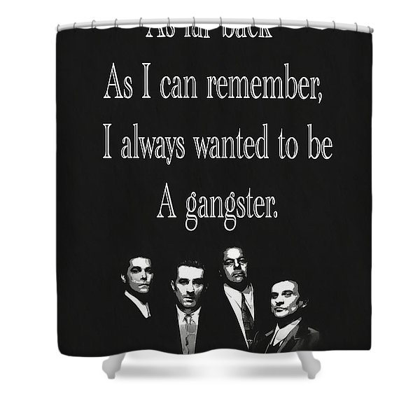 Goodfellas Quote Shower Curtain