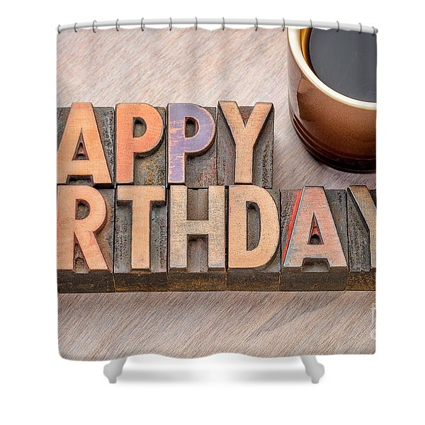 Happy Birthday Greetings Card In Wood Type Shower Curtain