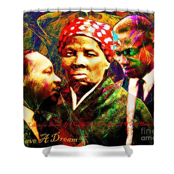 Harriet Tubman Martin Luther King Jr Malcolm X 20160421 Text Shower Curtain