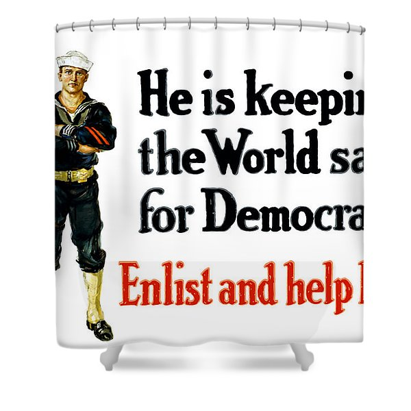 He Is Keeping The World Safe For Democracy Shower Curtain by War Is Hell Store
