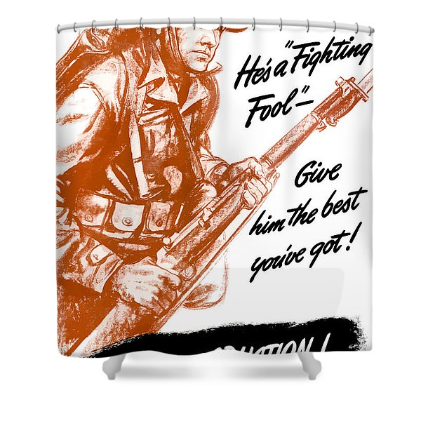 He's A Fighting Fool - More Production Shower Curtain