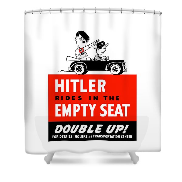 Hitler Rides In The Empty Seat Shower Curtain