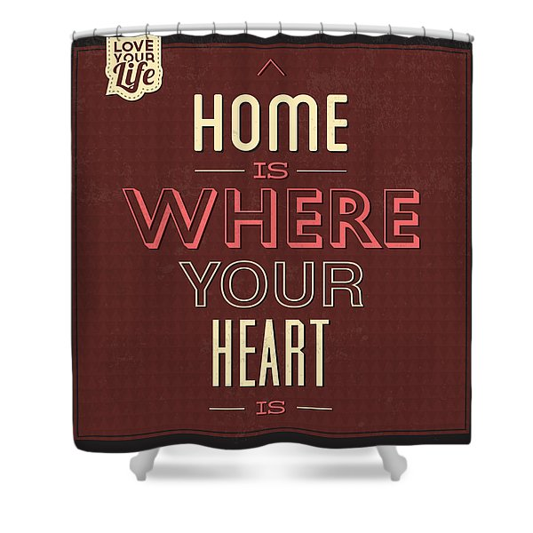 Home Is Were Your Heart Is Shower Curtain