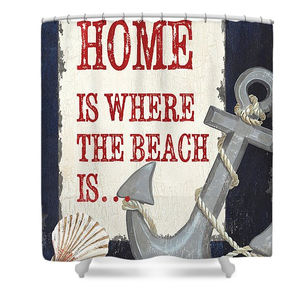 Home Is Where The Beach Is Shower Curtain