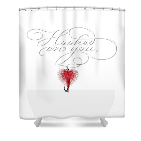 Hooked On You Shower Curtain