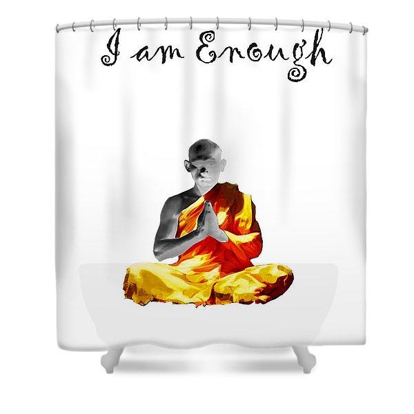I Am Enough Shower Curtain