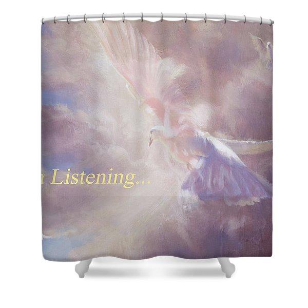 I Am Listening Shower Curtain