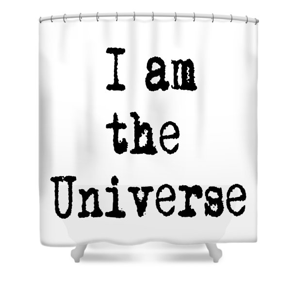 I Am The Universe - Cosmic Universe Quotes Shower Curtain