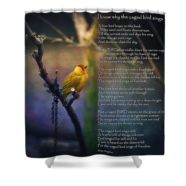 I Know Why The Caged Bird Sings By Maya Angelou Shower Curtain