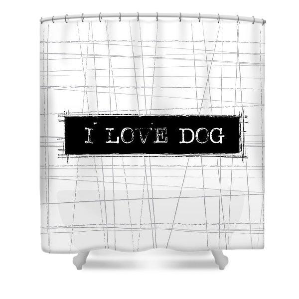 I Love Dog Word Art Shower Curtain