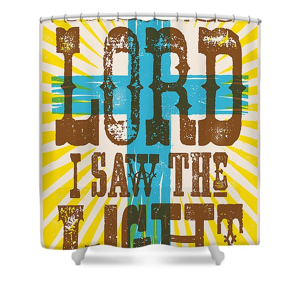 I Saw The Light Lyric Poster Shower Curtain