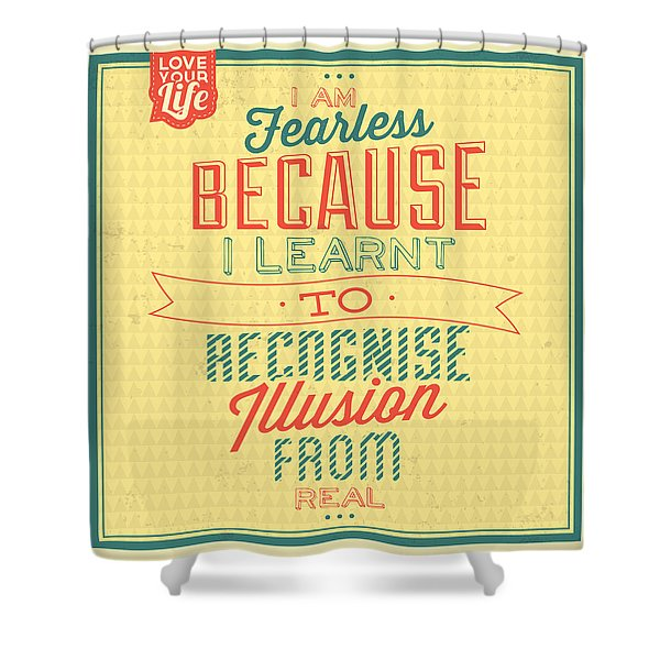 I'm Fearless Shower Curtain