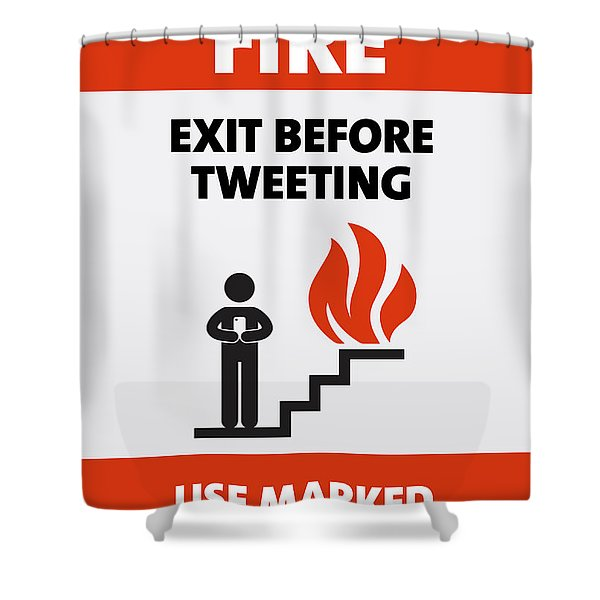 In Case Of Fire Exit Before Tweeting Parody Humor Shower Curtain