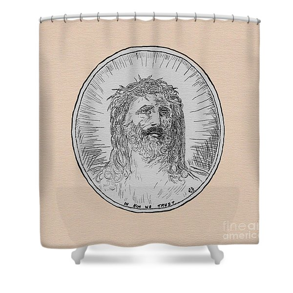 In Him We Trust Shower Curtain