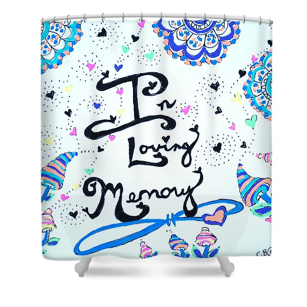 In Loving Memory Shower Curtain