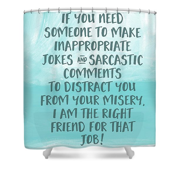 Inappopriate Jokes- Empathy Card By Linda Woods Shower Curtain