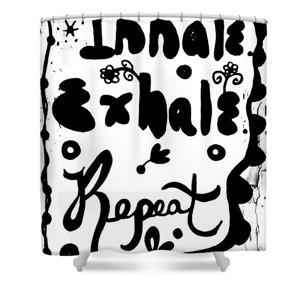 Inhale Exhale Repeat Shower Curtain
