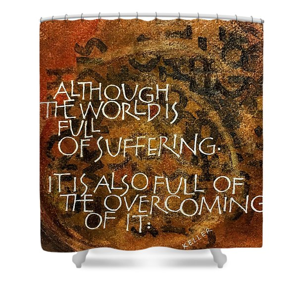 Inspirational Saying Overcome Shower Curtain