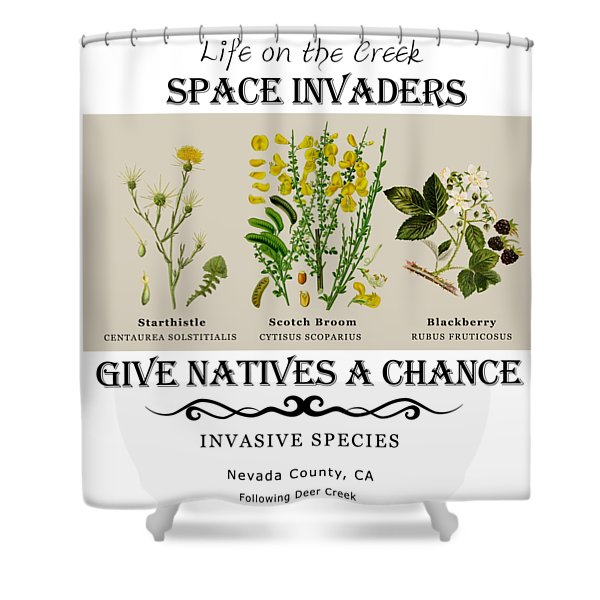 Invasive Species Nevada County, California Shower Curtain