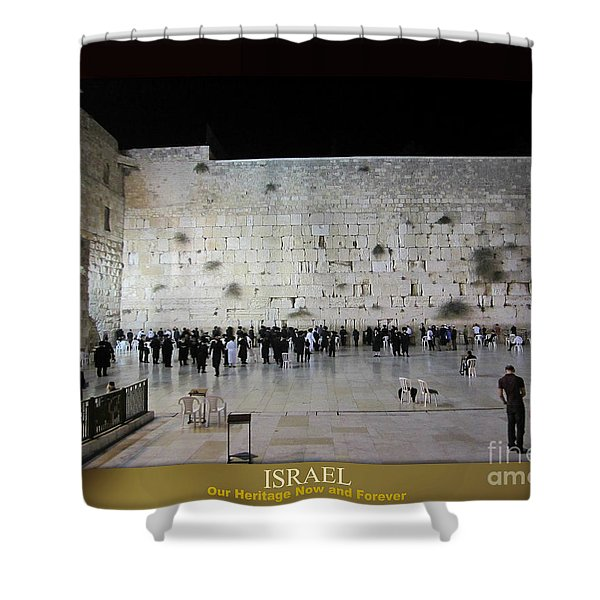 Israel Western Wall - Our Heritage Now And Forever Shower Curtain