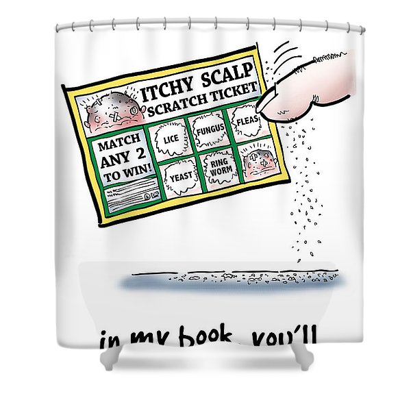Itchy Scalp Scratch Ticket Shower Curtain