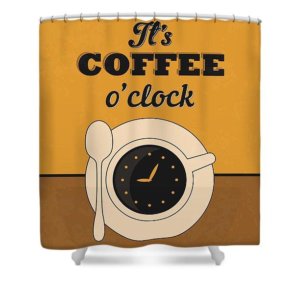 It's Coffee O'clock Shower Curtain